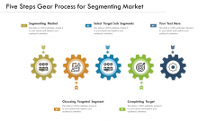 Five Steps Gear Process For Segmenting Market Ppt PowerPoint Presentation File Visual Aids PDF