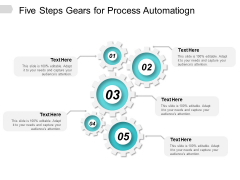 Five Steps Gears For Process Automation Ppt Powerpoint Presentation Infographics Show