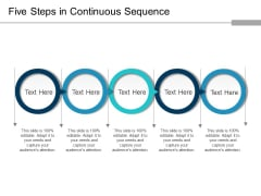 Five Steps In Continuous Sequence Ppt PowerPoint Presentation Outline Deck