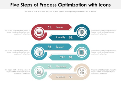 Five Steps Of Process Optimization With Icons Ppt PowerPoint Presentation Infographics Shapes PDF