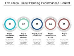 Five Steps Project Planning Performance And Control Ppt PowerPoint Presentation Inspiration Layout Ideas