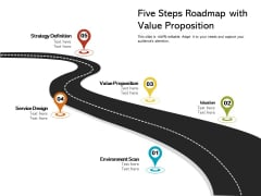 Five Steps Roadmap With Value Proposition Ppt PowerPoint Presentation Ideas Design Ideas PDF