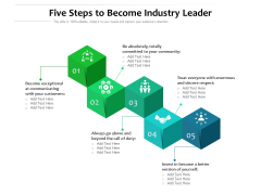 Five Steps To Become Industry Leader Ppt PowerPoint Presentation Gallery Tips PDF