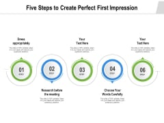 Five Steps To Create Perfect First Impression Ppt PowerPoint Presentation Icon Slides PDF