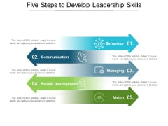 Five Steps To Develop Leadership Skills Ppt PowerPoint Presentation Gallery Information