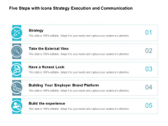 Five Steps With Icons Strategy Execution And Communication Ppt Powerpoint Presentation Infographics Files