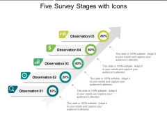 Five Survey Stages With Icons Ppt PowerPoint Presentation Portfolio Example File PDF