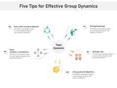 Five Tips For Effective Group Dynamics Ppt PowerPoint Presentation Outline Graphic Tips PDF