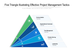 Five Triangle Illustrating Effective Project Management Tactics Ppt PowerPoint Presentation Gallery Infographic Template PDF