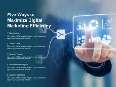 Five Ways To Maximize Digital Marketing Efficiency Ppt PowerPoint Presentation Summary Brochure