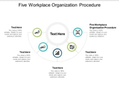 Five Workplace Organization Procedure Ppt PowerPoint Presentation Show Objects Cpb