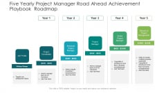 Five Yearly Project Manager Road Ahead Achievement Playbook Roadmap Portrait