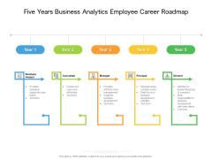 Five Years Business Analytics Employee Career Roadmap Infographics