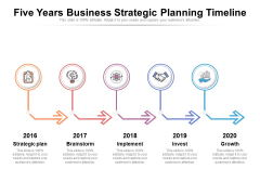 Five Years Business Strategic Planning Timeline Ppt PowerPoint Presentation Gallery Professional PDF
