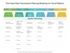 Five Years Data Transmission Planning Roadmap For Cloud Platform Elements
