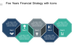 Five Years Financial Strategy With Icons Ppt PowerPoint Presentation Portfolio Graphics