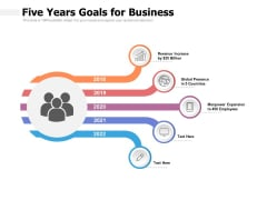 Five Years Goals For Business Ppt PowerPoint Presentation Infographics Layouts
