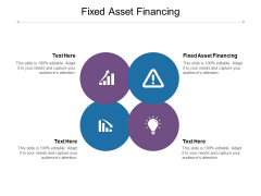 Fixed Asset Financing Ppt PowerPoint Presentation Layouts Design Inspiration Cpb
