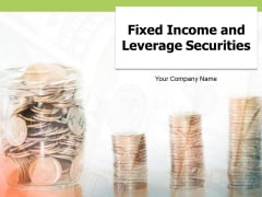 Fixed Income And Leverage Securities Ppt PowerPoint Presentation Complete Deck With Slides
