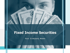Fixed Income Securities Ppt PowerPoint Presentation Complete Deck With Slides