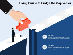 Fixing Puzzle To Bridge The Gap Vector Ppt PowerPoint Presentation File Styles PDF