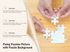Fixing Puzzles Picture With Puzzle Background Ppt PowerPoint Presentation Gallery Infographics PDF