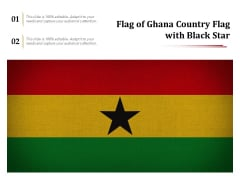 Flag Of Ghana Country Flag With Black Star Ppt PowerPoint Presentation Model Topics PDF