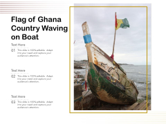 Flag Of Ghana Country Waving On Boat Ppt PowerPoint Presentation Show Deck PDF