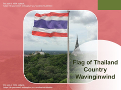 Flag Of Thailand Country Wavinginwind Ppt PowerPoint Presentation File Infographics PDF