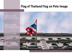 Flag Of Thailand Flag On Pole Image Ppt PowerPoint Presentation File Pictures PDF