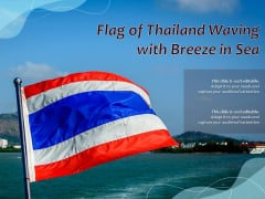 Flag Of Thailand Waving With Breeze In Sea Ppt PowerPoint Presentation File Ideas PDF