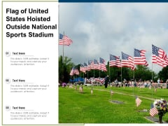 Flag Of United States Hoisted Outside National Sports Stadium Ppt PowerPoint Presentation Pictures Elements PDF