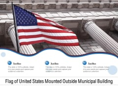 Flag Of United States Mounted Outside Municipal Building Ppt PowerPoint Presentation Ideas Visual Aids PDF