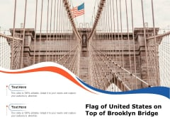 Flag Of United States On Top Of Brooklyn Bridge Ppt PowerPoint Presentation File Guidelines PDF