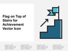 Flag On Top Of Stairs For Achievement Vector Icon Ppt PowerPoint Presentation Ideas Graphics Example