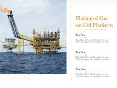Flaring Of Gas On Oil Platform Ppt PowerPoint Presentation Pictures Visuals