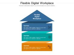 Flexible Digital Workplace Ppt PowerPoint Presentation Portfolio Icons Cpb Pdf