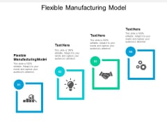 Flexible Manufacturing Model Ppt PowerPoint Presentation Model Layout Ideas Cpb