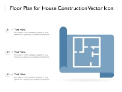 Floor Plan For House Construction Vector Icon Ppt PowerPoint Presentation Layouts Outfit PDF