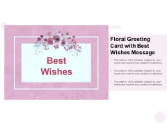 Floral Greeting Card With Best Wishes Message Ppt PowerPoint Presentation Gallery Guide