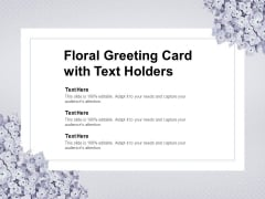 Floral Greeting Card With Text Holders Ppt PowerPoint Presentation Ideas