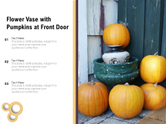 Flower Vase With Pumpkins At Front Door Ppt PowerPoint Presentation Icon Styles PDF