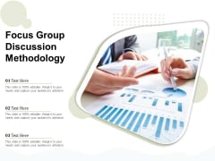Focus Group Discussion Methodology Ppt PowerPoint Presentation Slides Show PDF