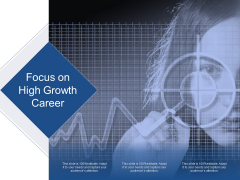 Focus On High Growth Career Ppt PowerPoint Presentation Styles Grid