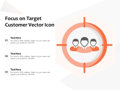 Focus On Target Customer Vector Icon Ppt PowerPoint Presentation Show Examples PDF