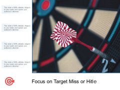 Focus On Target Miss Or Hit Ppt Powerpoint Presentation File Graphic Tips
