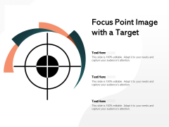 Focus Point Image With A Target Ppt PowerPoint Presentation Pictures Graphics Download PDF