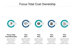 Focus Total Cost Ownership Ppt PowerPoint Presentation Gallery Background Cpb