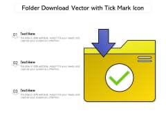 Folder Download Vector With Tick Mark Icon Ppt PowerPoint Presentation Icon Show PDF