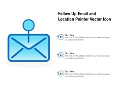Follow Up Email And Location Pointer Vector Icon Ppt PowerPoint Presentation Layouts Gallery PDF